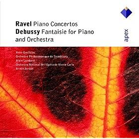 Ravel : Piano Concertos & Debussy : Fantaisie - Apex