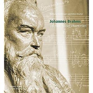 Johannes Brahms: Zeichen, Bilder, Phantasien (Veröffentlichungen des Brahms-Instituts an der Musikh