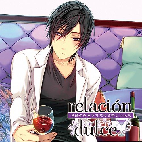 relacion dulce vol.3 お酒のチカラでむかえる! ? 新しい人生