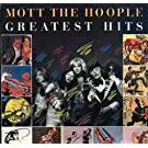 Greatest Hits Of Mott The Hoople