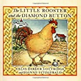 The Little Rooster and the Diamond Button ~ Celia Barker Lottridge
