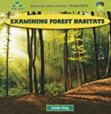img - for Examining Forest Habitats (Graphic Organizers, Habitats) book / textbook / text book