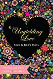 Unyielding Love - Nick & Bee's Story Vol. 2 (Indelible Love Series Book 8) (English Edition)