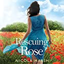 Rescuing Rose: Redemption Series, Book 2 Audiobook by Nicola Marsh Narrated by Tanya Eby