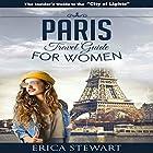 Paris Travel Guide for Women Hörbuch von Erica Stewart Gesprochen von: Elizabeth Perry