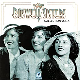 The Boswell Sisters Collection Vol. 5, 1933-36