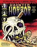 img - for Haunted Horror: Comics Your Mother Warned You About!: (Volume 2) (Chilling Archives of Horror Comics!) (Haunted Horror Hc) book / textbook / text book