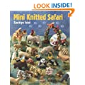 Mini Knitted Safari: 27 Tiny Animals to Knit