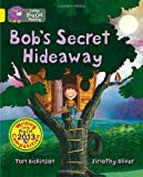 Collins Big Cat - Bob's Secret Hideaway: Band 03/Yellow