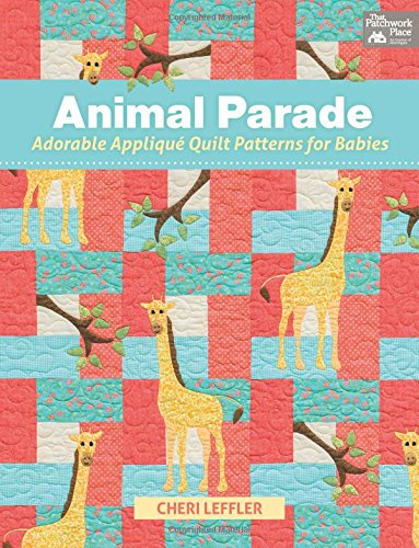Animal Parade: Adorable Applique Quilt Patterns for Babies (Baby Quilt Patterns compare prices)