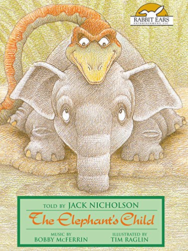The Elephant's Child, Told by Jack Nicholson with Music by Bobby McFerrin