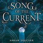Song of the Current Hörbuch von Sarah Tolcser Gesprochen von: Stephanie Willing