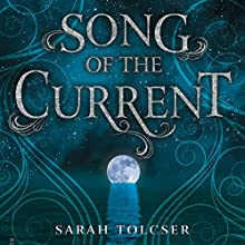 Song of the Current | Livre audio Auteur(s) : Sarah Tolcser Narrateur(s) : Stephanie Willing