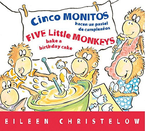Cinco monitos hacen un pastel de cumpleanos / Five Little Monkeys Bake a Birthday Cake (A Five Little Monkeys Story) (Spanish and English Edition) [Christelow, Eileen] (Tapa Dura)