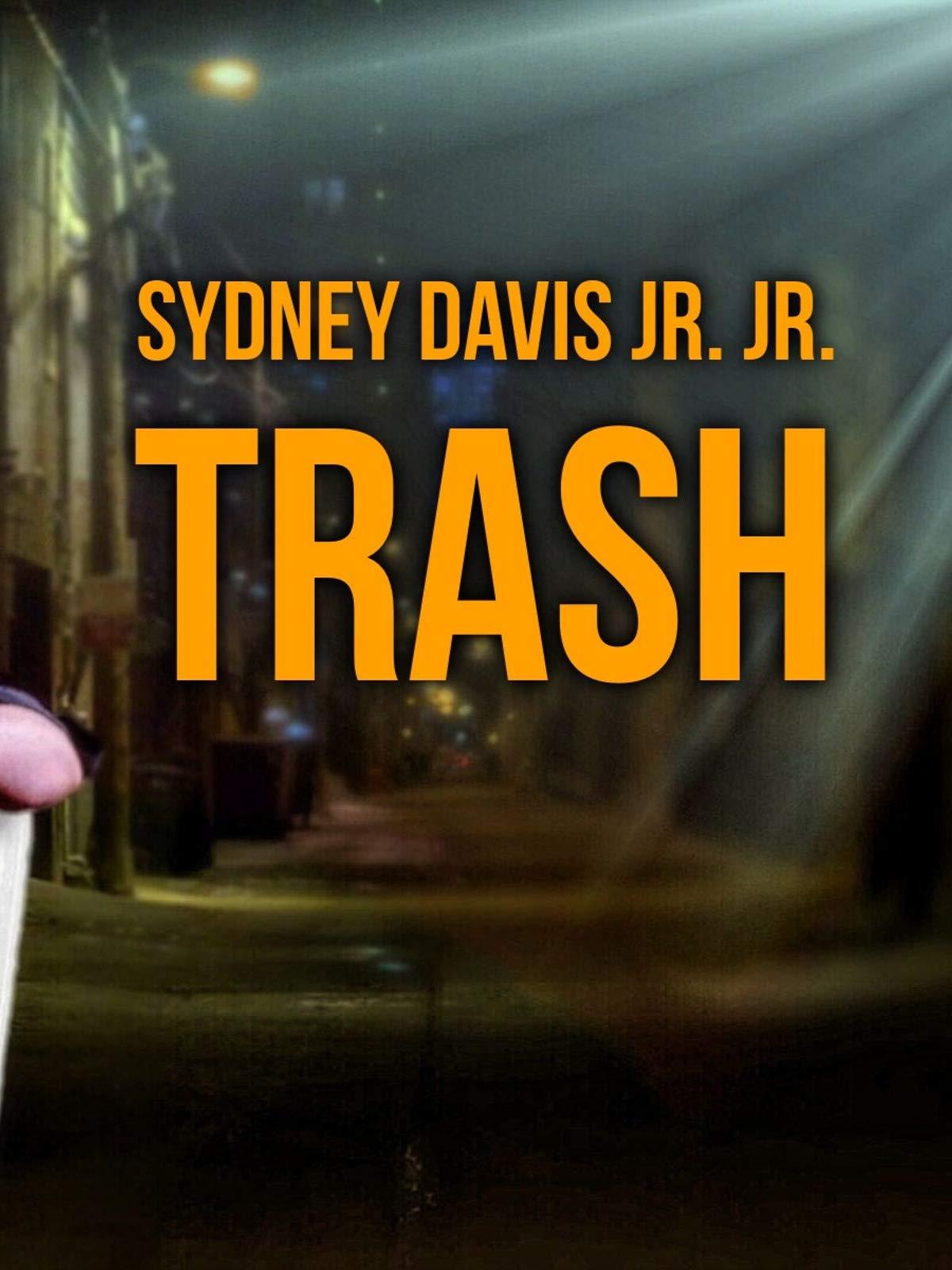 Sydney Davis Jr. Jr.: TRASH