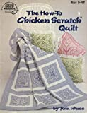 The how-to chicken scratch quilt (0881950661) by Weiss, Rita