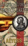 Armstrong Dent and the Edge of Earth (A Classified Armstrong Dent Tale - Season 1)