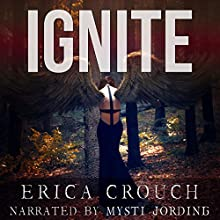 Ignite: Ignite, Book 1 (       UNABRIDGED) by Erica Crouch Narrated by Mysti Jording
