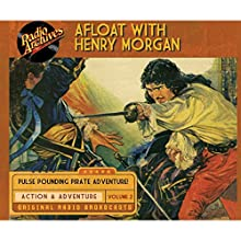 Afloat with Henry Morgan, Volume 2 Radio/TV Program by Warren Barry Narrated by  full cast