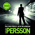 Falling Freely, as If in a Dream: The Story of a Crime 3 Audiobook by Leif G W Persson Narrated by Erik Davies