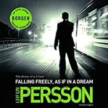 Falling Freely, as If in a Dream: The Story of a Crime 3 (       UNABRIDGED) by Leif G W Persson Narrated by Erik Davies