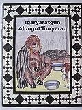 img - for lgaryaratgun Alungut'liuryaraq (An Alaskan Alphabet Book) book / textbook / text book