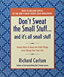 img - for Don't Sweat the Small Stuff and It's All Small Stuff: Simple Ways to Keep the Little Things From Taking Over Your Life (Don't Sweat the Small Stuff Series) book / textbook / text book