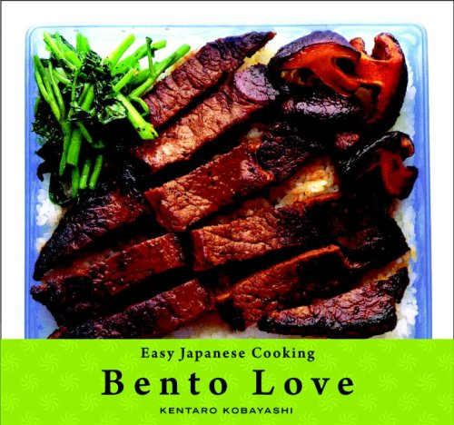Easy Japanese Cooking: Bento Love by Kentaro Kobayashi