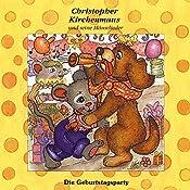 Die Geburtstagsparty (Christopher Kirchenmaus und seine Mäuselieder 16)   Ruthild Wilson