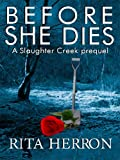 Before She Dies (Slaughter Creek Book 1)