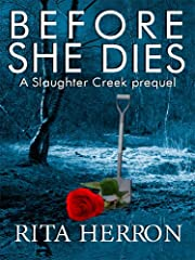 Before She Dies (Slaughter Creek)