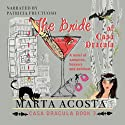 The Bride of Casa Dracula: The Casa Dracula Series, Book 3 Audiobook by Marta Acosta Narrated by Patricia Fructuoso