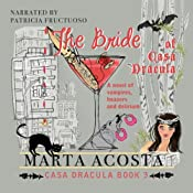 The Bride of Casa Dracula: The Casa Dracula Series, Book 3 | Marta Acosta
