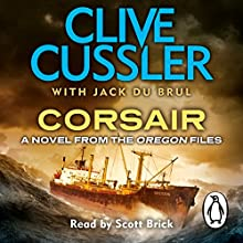 Corsair: Oregon Files, Book 6 Audiobook by Clive Cussler, Jack du Brul Narrated by Scott Brick