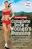 Runner's World Complete Book of Women's Running:�The Best Advice to Get Started, Stay Motivated, Lose Weight, Run Injury-Free, Be Safe, and Train for Any Distance (Runner's World Complete Books)
