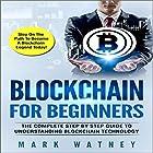 Blockchain for Beginners: The Complete Step-by-Step Guide to Understanding Blockchain Technology Hörbuch von Mark Watney Gesprochen von: Dominic Carlos