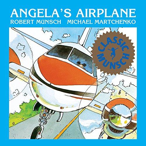 Angela's Airplane (Munsch for Kids)