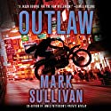 Outlaw: A Robin Monarch Novel, Book 2 (       UNABRIDGED) by Mark Sullivan Narrated by Jeff Gurner