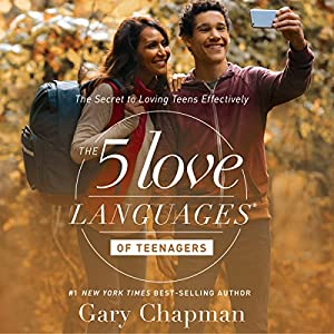 The 5 Love Languages of Teenagers Audiobook