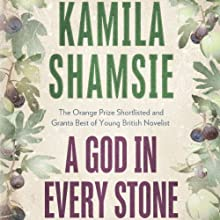 A God in Every Stone (       UNABRIDGED) by Kamila Shamsie Narrated by Joan Walker