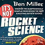 It's Not Rocket Science | Ben Miller