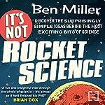 It's Not Rocket Science | Ben Miller
