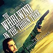 The Whirlwind in the Thorn Tree: The Outlaw King, Book 1 | S. A. Hunt
