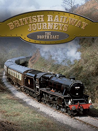British Railway Journeys: The North East