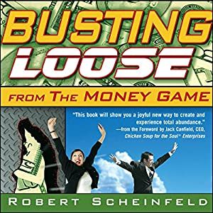Busting Loose from the Money Game Audiobook