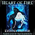 Heart of Fire: A Fantasy Romance Audiobook by Kristen Painter Narrated by B.J. Harrison