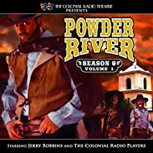 Powder River: Season 9, Vol. 1 Performance by Jerry Robbins Narrated by  The Colonial Radio Players, Jerry Robbins
