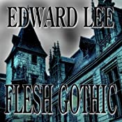 Flesh Gothic | [Edward Lee]