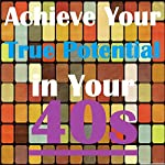 Achieve Your True Potential in Your 40s - Self-improvement Hypnosis | Sunny Oye