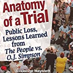 Anatomy of a Trial: Public Loss, Lessons Learned from The People vs. O.J. Simpson | Jerrianne Hayslett